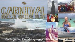 Carnival Breeze Cruise+Jamaica, Cozumel and Grand Cayman| Mattie Taylor