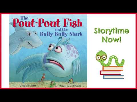The Pout Pout Fish and the Bully-Bully Shark -  By Deborah Diesen   Kids Books Read Aloud