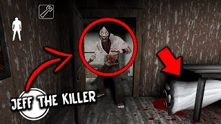 I Found Jeff The Killer In Granny Horror Game  He Killed Granny! (granny Mobile Horror Game)