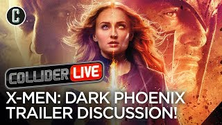 X-Men: Dark Phoenix Trailer Discussion - Collider Live #82