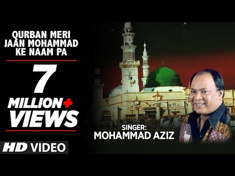 Qurban Meri Jaan Mohammad Ke naam Par Full (HD) Songs || Mohd. Aziz || T-Series Islamic Music