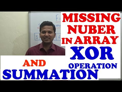 Find missing number in an array(using summation and XOR operation)