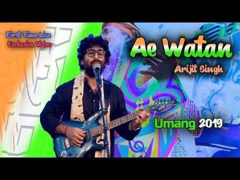Ae Watan | Arijit Singh Live | First Time Ever | Umang 2019