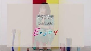 大原櫻子 - 3rd ALBUM「Enjoy」リスニング・ムービー