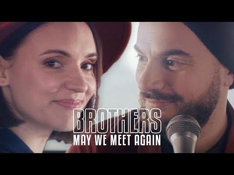 BROTHERS - MAY WE MEET AGAIN avec Kyan Khojandi & Natoo