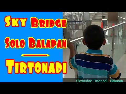 Skybridge Tirtonadi   Solo Balapan