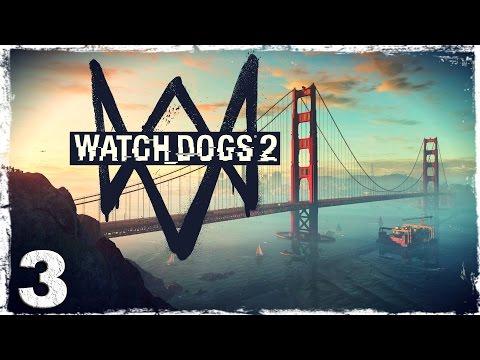 Смотреть прохождение игры Watch Dogs 2. #3: Киберправосудие.