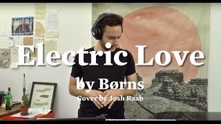 BØRNS | Electric Love (Josh Raab piano cover)