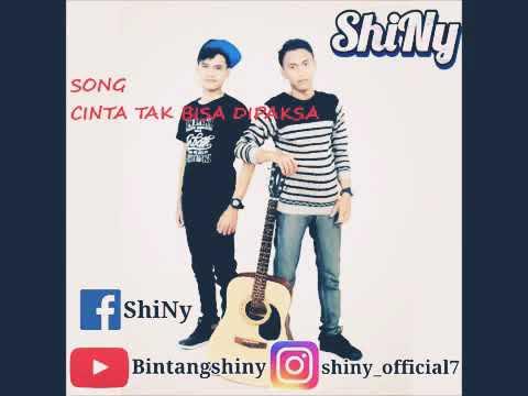 ShiNy cinta tak bisa di paksa By Bintangshiny