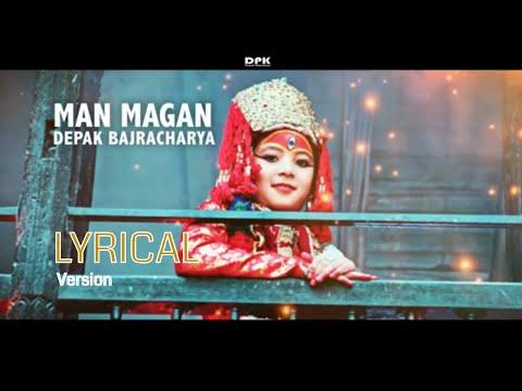 MAN MAGAN - Nepali Lyrics Song | Deepak Bajracharya