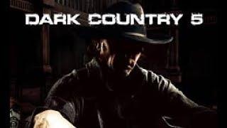 Dark Country 5 - I'm a Bad Man