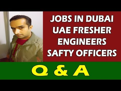 Jobs In Dubai Fresher Engineers Safty Officers Q & A