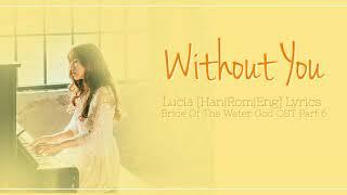 심규선 (Lucia) – 니가 없는 날 (Without You) [Han|Rom|Eng] Lyrics Bride Of The Water God OST Part 6
