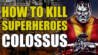 How To Un-Alive Colossus (How To Un-Alive Superheroes)