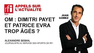 OM : Dimitri Payet et Patrice Evra trop âgés ?