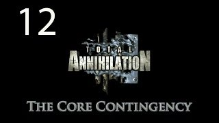 Total Annihilation - Walkthrough - Part 12 - The Core Contingency by PIAV