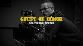 GUEST OF HONOR - behind the scenes