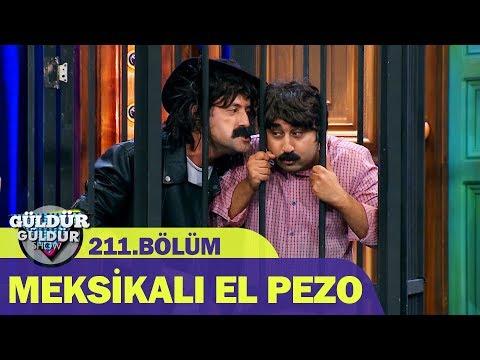 Güldür Güldür Show 211.Bölüm - Meksikalı El Pezo
