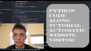 5 Minute Python Scripts - Website Auto Visitor - Full Code along walkthrough