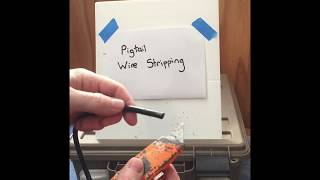 Wire Stripping  Outer Sheath from Pigtails Tip (Removing outer sheath / insulation)