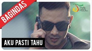 Download Bagindas - Aku Pasti Tahu | Official Video Clip