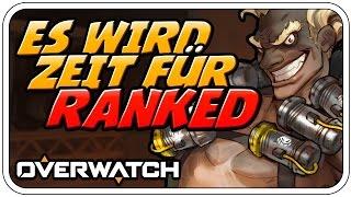 ES WIRD ZEIT FÜR RANKED - BLIZZARD: OVERWATCH RANKED - Deutsch German - Dhalucard