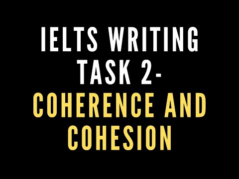 IELTS Writing Task 2- Coherence and Cohesion