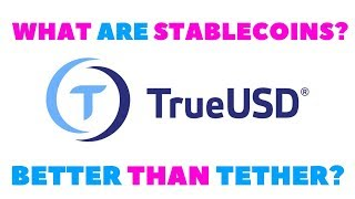 WHAT IS TRUEUSD (TUSD) - WHAT IS A STABLECOIN - WHAT IS THE BEST STABLECOIN - IS TRUEUSD LEGIT