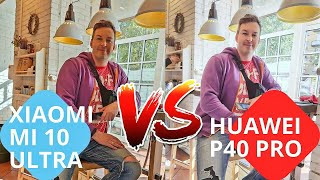 🔥🔥🔥 XIAOMI MI 10 ULTRA vs HUAWEI P40 PRO. Тест Камер