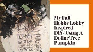 My Hobby Lobby  Fall Inspired DIY Using A Dollar Tree Pumpkin