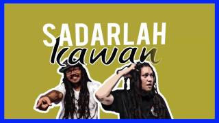 Peron Satoe - Sadarlah Kawan (Official Lyric Video)