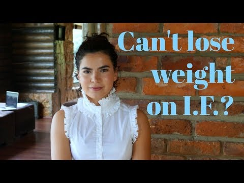 im not losing weight intermittent fasting