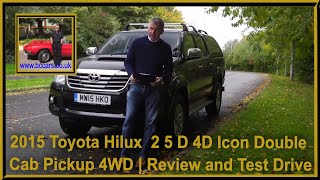 Review and Virtual Video Test Drive In Our 2015 Toyota Hilux  2 5 D 4D Icon Double Cab Pickup 4WD 4d