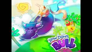 Slow down bull soundtrack - A Crafty Bull