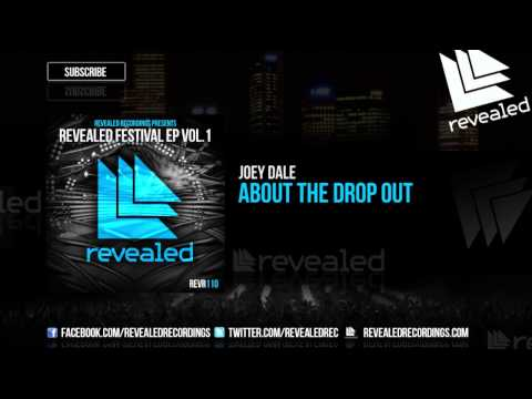 Joey Dale - About The Drop Out [OUT NOW!] [3/3 Revealed Festival Ep Vol. 1]