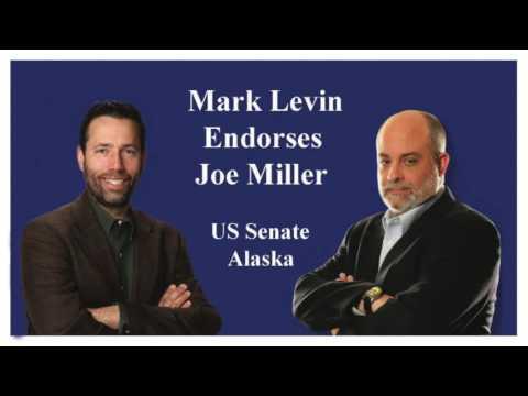 Mark Levin Endorses Joe Miller For U.S. Senate