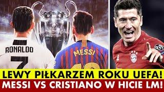 LEWANDOWSKI PIŁKARZEM ROKU UEFA! MESSI VS CRISTIANO RONALDO W HICIE LIGI MISTRZÓW!