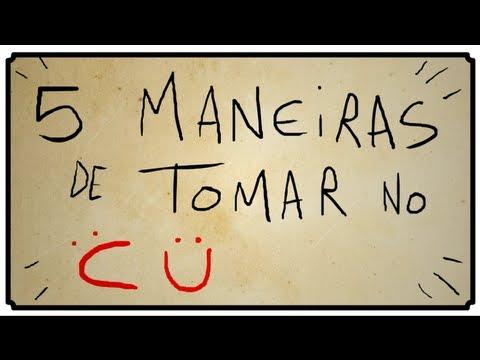 5 MANEIRAS DE TOMAR NO CU