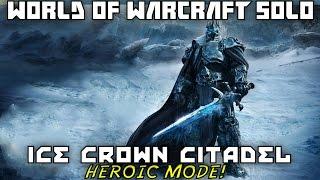 WoW Raid Solo - Ice Crown Citadel Speed Run - HEROIC