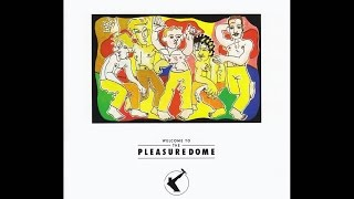 Frankie Goes To Hollywood - Welcome To the Pleasuredome (1984 Full Album)