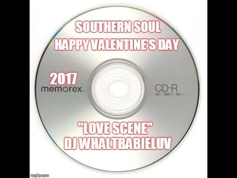 "Southern Soul/R&B Valentine's Day Mix 2017 - ""Love Scene"" - (Dj Whaltbabieluv) - CD #38"