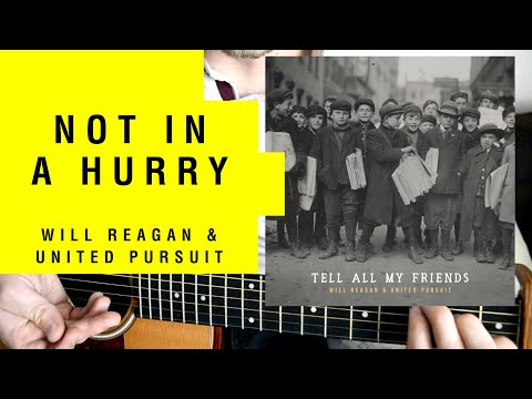 """[TUTO] """"Not In A Hurry"""" - United Pursuit & Will Reagan (tutorial guitar)"""