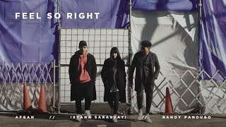 Afgan Isyana Sarasvati Rendy Pandugo Feel So Right Official Music Video