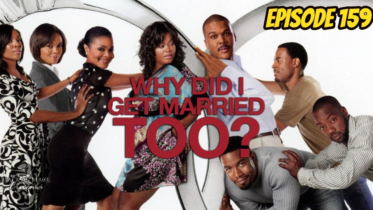 Download Why Did I Get Married Too? (REVIEW) - Episode 159 - Black on Black Cinema