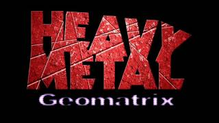 Heavy Metal Geomatrix - Moto Psycho