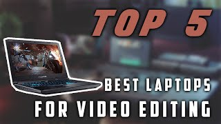 Best Laptops for Video Editing 2019   Top 5 Review ✔️