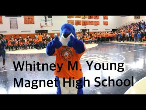 WHITNEY M. YOUNG MAGNET HIGH SCHOOL