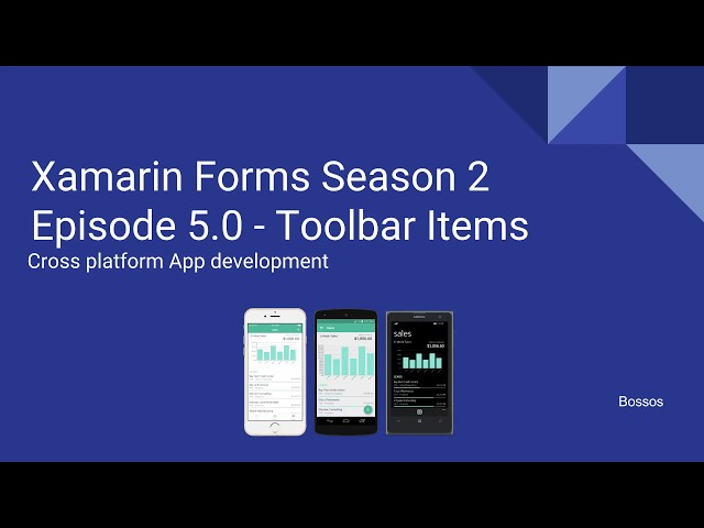 Xamarin Tutorial Season 2 Episode 5 -  ToolbarItems