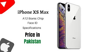 Apple Iphone XS Max - Full Specs - Price in Pakistan