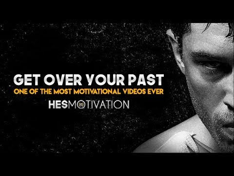 GET OVER YOUR PAST – Motivational Video